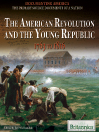 The American Revolution and the Young Republic (eBook): 1763 to 1816
